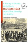 Coming to Terms with Early New Netherland - New York History : 1610-1614