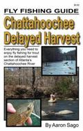 Fly Fishing Guide : Everything You Need to Enjoy Fly Fishing for Trout on the Delayed Harves...