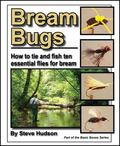 Bream Bugs : How to Tie and Fish Ten Essential Flies for Bream
