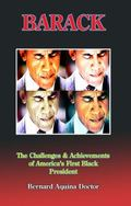 Barack : The Challenges and Achievements of America's First Black President