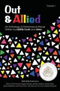 Out and Allied Volume 1 2nd Edition : An Anthology of Performance Pieces Writter by LGBTQ Yo...