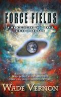 Force Fields : Alien Visitations to a Planet Living in the Dark