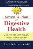 Dr. M's Seven-X Plan for Digestive Health: Acid Reflux, Ulcers, Hiatal Hernia, Probiotics, L...