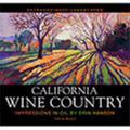 Extraordinary Landscapes : Landscape Paintings of Erin Hanson: California Wine Country