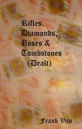 Rifles, Diamonds, Roses and Tombstones : Dealt
