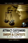 Attract Customers with Your Own Sweeps and Contests- a Legal Tool Kit
