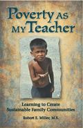Poverty As My Teacher : Learning to Create Sustainable Family Communities