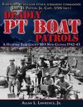 Deadly PT Boat Patrols : A History: Task Group 50. 1 New Guinea 1942-43