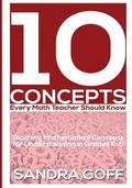 10 Concepts Every Math Teacher Should Know : Teaching Mathematical Concepts for Understandin...