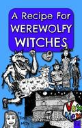 Recipe for Werewolfy Witches : Vex Hex 1. 4