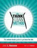 Think Lean Method : The Whole-Brain Guide to Get Lean for Life