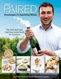 PAIRED - Champagne & Sparkling Wines. The food and wine matching recipe book for everyone.