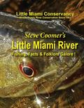 Steve Coomer's Little Miami River : Fishing, Facts & Folklore Galore!