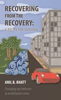 Recovering from the Recovery : A Recipe for Survival