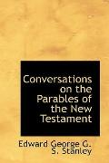 Conversations On The Parables Of The New Testament