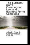 The Business Man's Commercial Law And Business Forms Combined