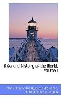 A General History Of The World, Volume I