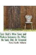 Sam Slick's Wise Saws And Modern Instances