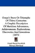 Ocean's Story Or Triumphs Of Thirty Centuries