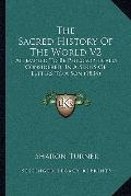 The Sacred History Of The World V2: Attempted To Be Philosophically Considered, In A Series ...