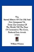The Sacred History Of The Old And New Testament V6: From The Creation Of The World, Till The...
