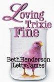 Loving Trixie Fine