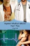 Against Medical Advice: Part Two