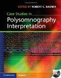 Case Studies in Polysomnography Interpretation (Cambridge Medicine)