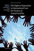 Right to Reparation in International Law for Victims of Armed Conflict : The Role of the un ...
