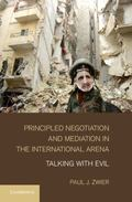 Principled Negotiation and Mediation in the International Arena : Talking with Evil