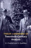 Twelve Theorems of Twentieth Century Analysis