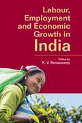 Labour, Employment and Economic Growth : The Indian Experience