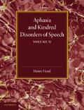 Aphasia and Kindred Disorders of Speech: Volume 2