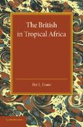 British in Tropical Africa : An Historical Outline