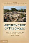 Architecture of the Sacred : Space, Ritual, and Experience from Classical Greece to Byzantium