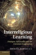 Interreligious Learning : Dialogue, Spirituality and the Christian Imagination