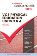 Cambridge Checkpoints VCE Physical Education Units 3 and 4 2015 and Quiz Me More