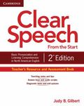 Clear Speech from the Start Teacher's Resource and Assessment Book : Basic Pronunciation and...