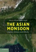 Asian Monsoon : Causes, History and Effects