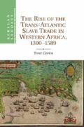 The Rise of the Trans-Atlantic Slave Trade in Western Africa, 1300-1589 (African Studies)