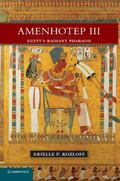 Amenhotep III : Egypt's Radiant Pharaoh