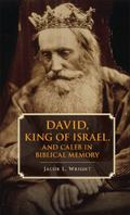 David, King of Israel, and Caleb in Biblical Memory : New Perspectives in Biblical Scholarship