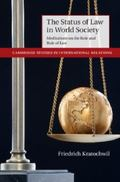 Status of Law in World Society : Meditations on the Role and Rule of Law