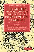 The Western Manuscripts in the Library of Trinity College, Cambridge: A Descriptive Catalogu...