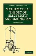 Mathematical Theory of Electricity and Magnetism (Cambridge Library Collection - Physical  S...