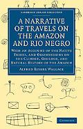 A Narrative of Travels on the Amazon and Rio Negro, with an Account of the Native Tribes, an...