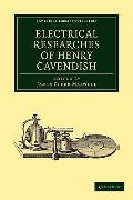 Electrical Researches of Henry Cavendish (Cambridge Library Collection - Physical  Sciences)
