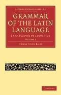 Grammar of the Latin Language - Volume 2 (Cambridge Library Collection - Classics)