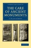 The Care of Ancient Monuments: An Account of Legislative and Other Measures Adopted in Europ...