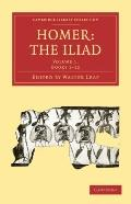 Homer, the Iliad (Cambridge Library Collection - Classics) (Volume 1)